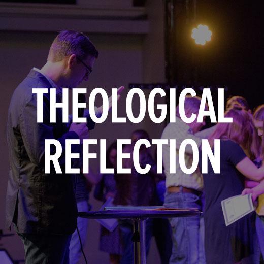 Theological Reflection